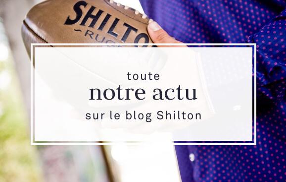 Toute notre actu sur le blog Shilton